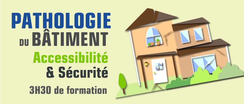 Pathologie du bâtiment, Accessibilité et Sécurité