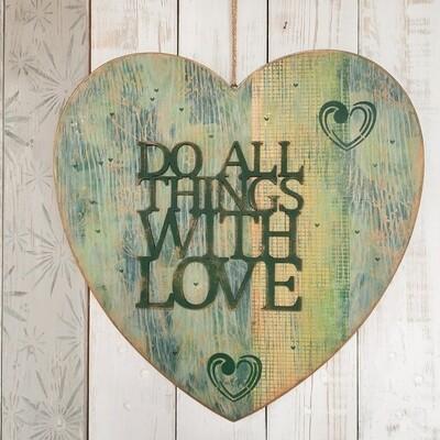 Schilderbilder  Do all Things with Love, 3D, Grüntöne