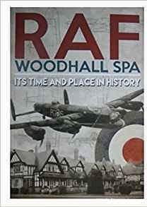 RAF Woodhall Spa: It's Time and Place in History