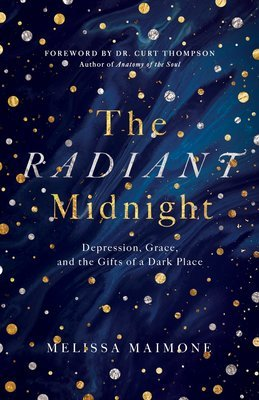 1. The Radiant Midnight: Depression, Grace, and the Gifts of a Dark Place