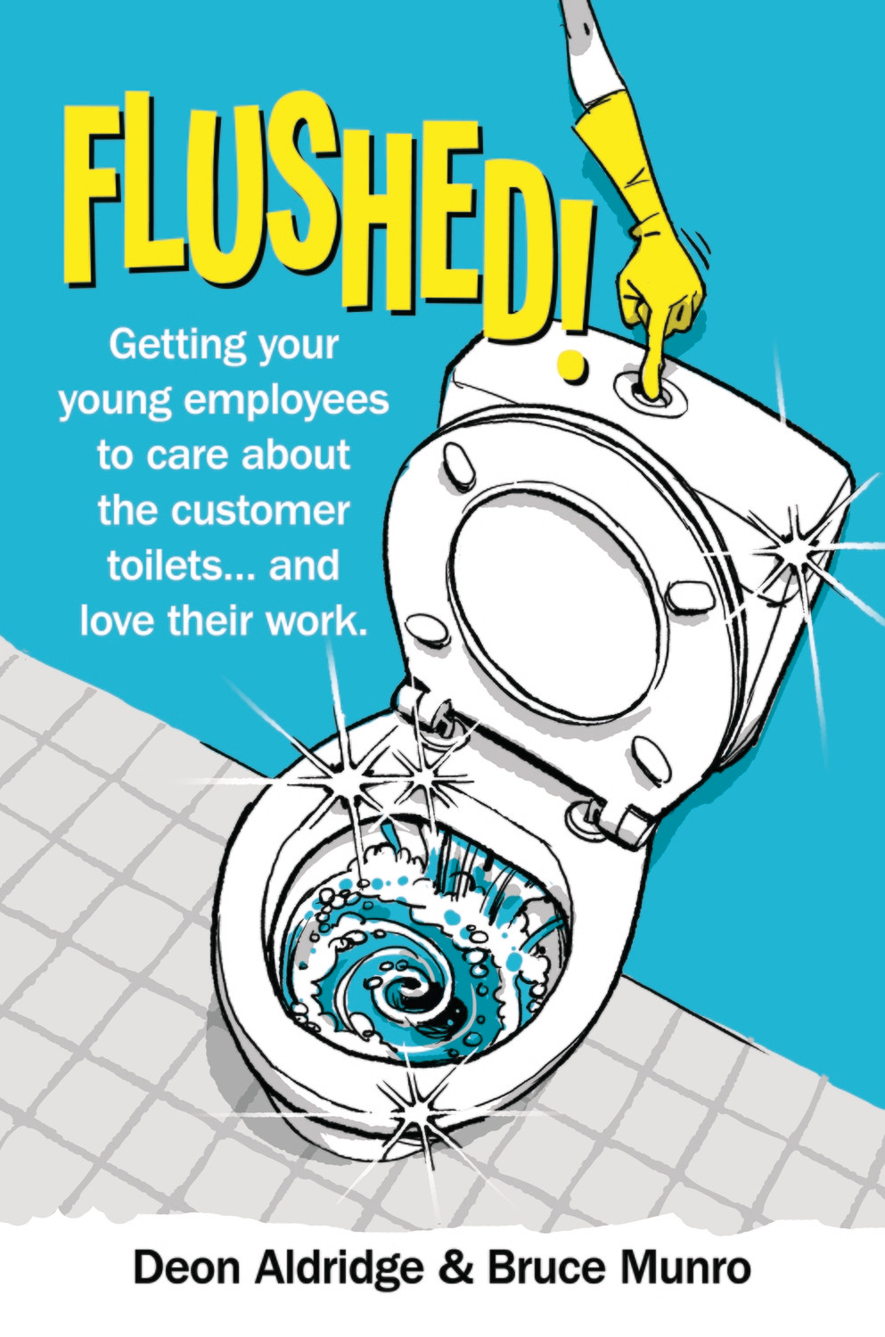 Flushed! - Getting your young employees to care.....
