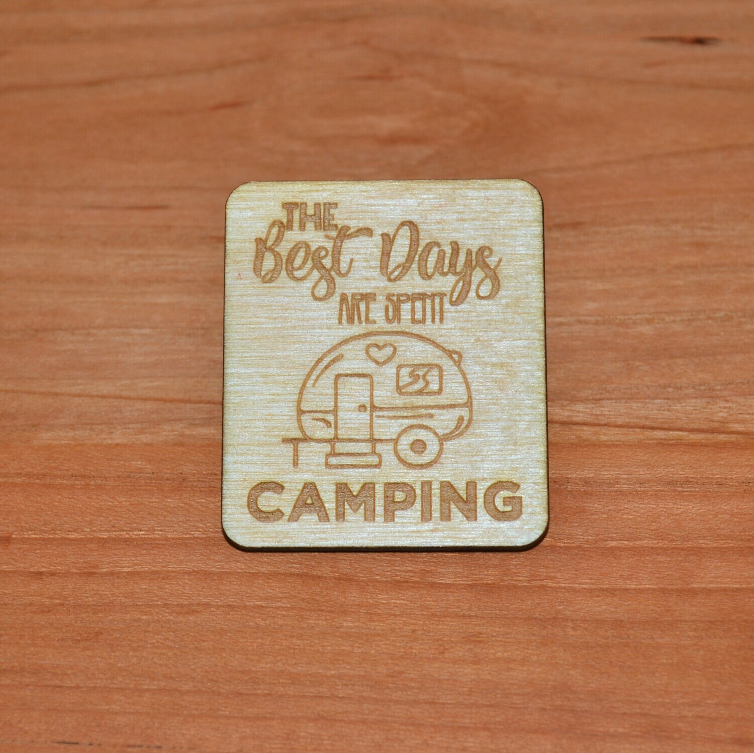 Best Days Spent Camping Wooden Magnet