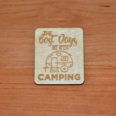 Best Days Spent Camping Wooden Magnet