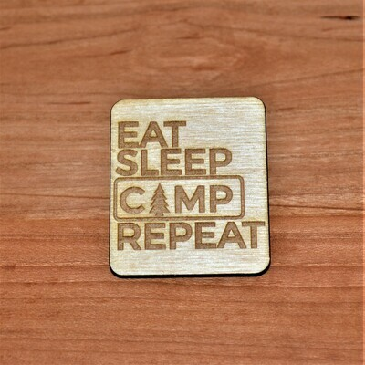 EAT SLEEP CAMP REPEAT Wooden Magnet