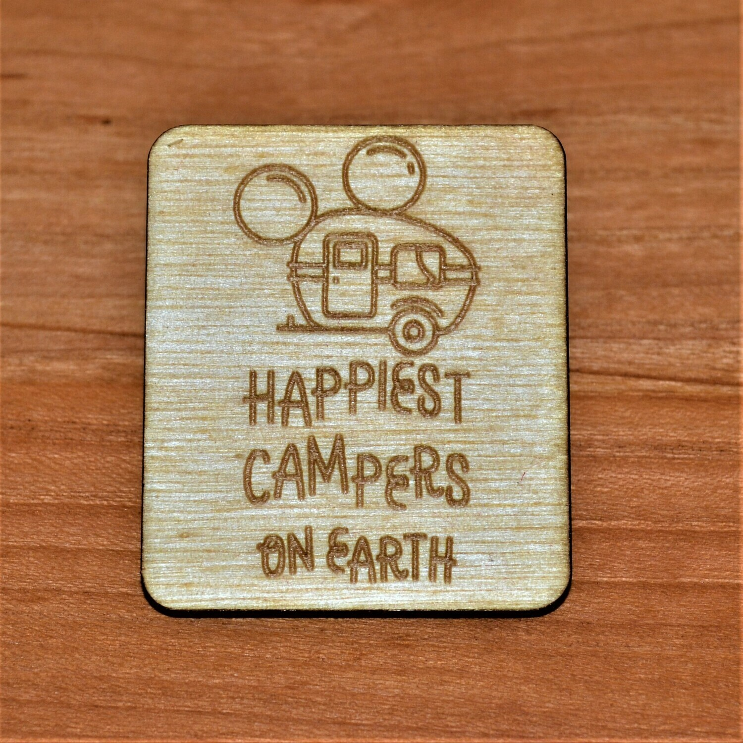 Happiest Campers on Earth Wooden Magnet