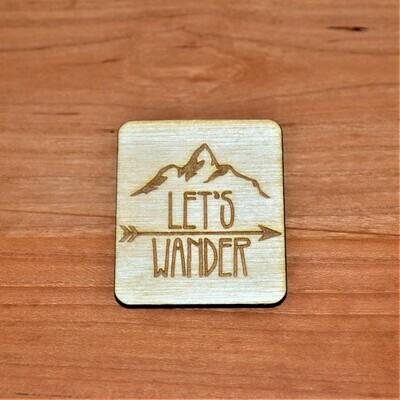 Let's Wander Wooden Magnet