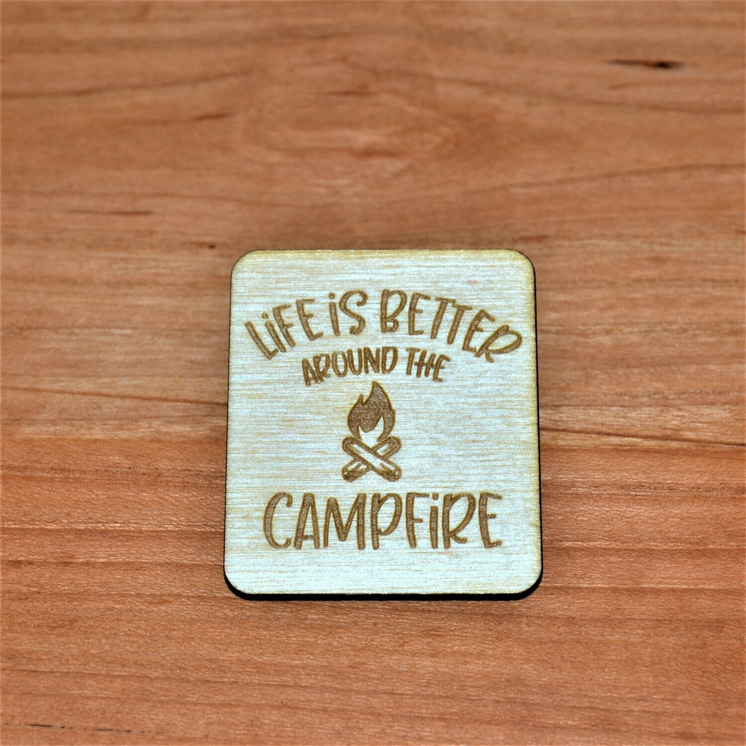 Life Is Better Wooden Magnet