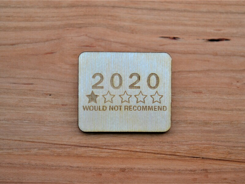 2020 Would Not Recommend  Wooden Magnet