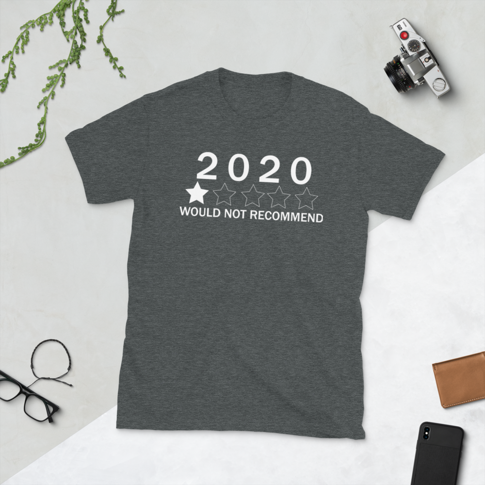 2020 Would Not Recommend T-Shirt