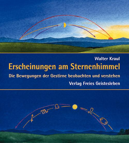 Erscheinungen am Sternenhimmel, Walter Kraul