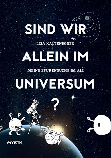 Sind wir allein im Universum? Meine Spurensuche im All