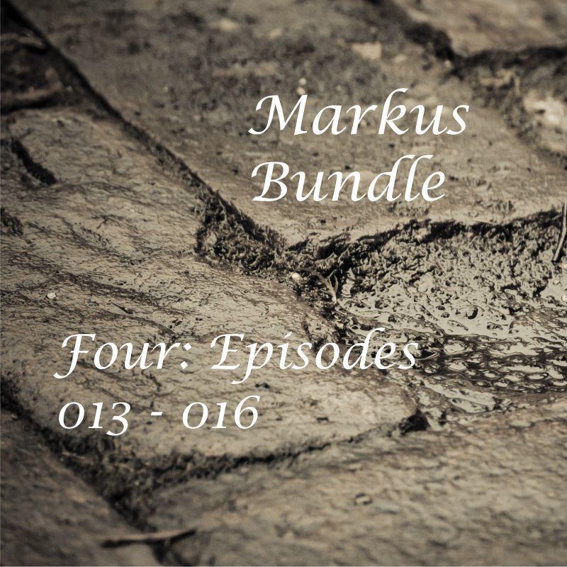 Markus Bundle 4: 4 for $4.00 Episodes 013 - 016, e-copy