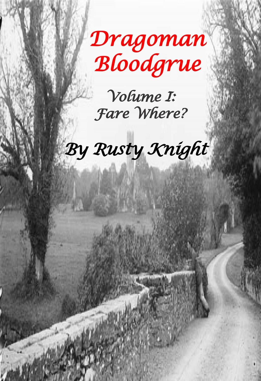Dragoman Bloodgrue, Volume I: Fare Where?, e-copy