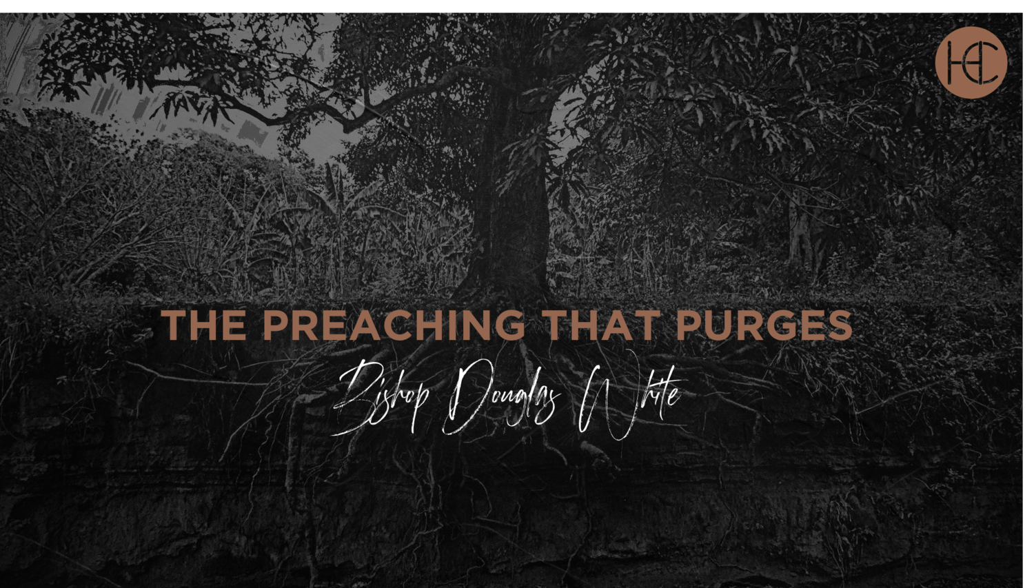 The Preaching that Purges - Bishop D.D. White