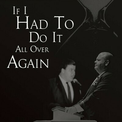 """""""A Prelude to the Pulpit Series: If I Had to Do it All Over Again"""" by Bishop Douglas D White"""