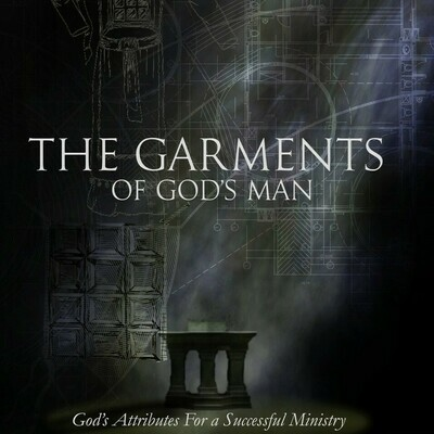 """""""A Prelude to the Pulpit Series: The Garment's of God's Man""""  By Bishop Douglas D White"""