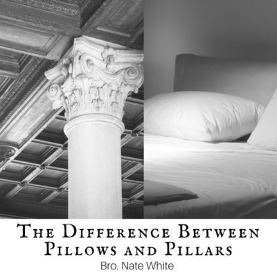 The Difference Between Pillows And Pillars - Bro Nate White