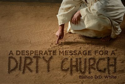 A Desperate Message For A Dirty Church - Bishop Douglas White