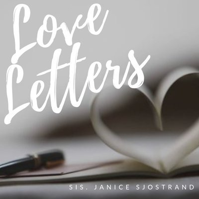 Love Letters - Sis. Janice Sjostrand