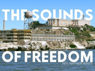 The Sounds of Freedom - Rev. Nathan White
