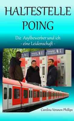Buch HALTESTELLE POING - Die Asylbewerber und ich (auf Deutsch)