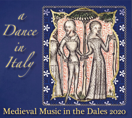 Medieval Music in the Dales CD 2020: A Dance in Italy