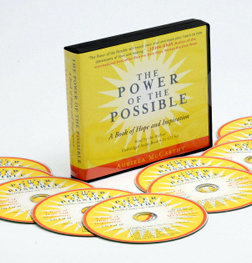 THE POWER OF THE POSSIBLE, A Book of Hope and Inspiration - 10 CD Audio book