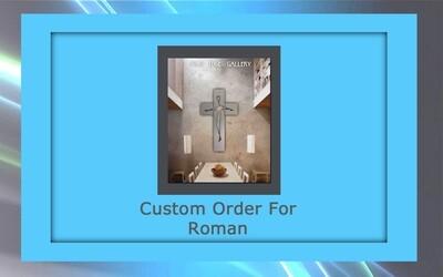 Custom order for Roman S.