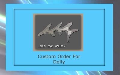 Custom Order for Dolly H.