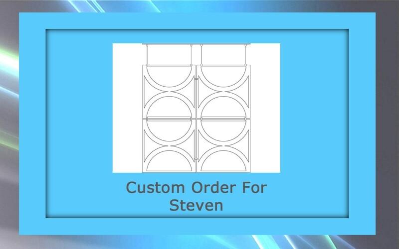 Custom order for Steven R.