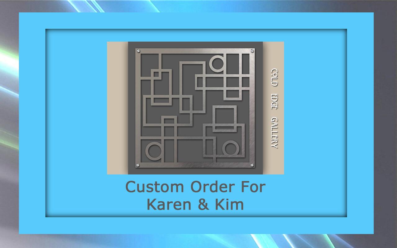 Custom order for Karen and Kim W.