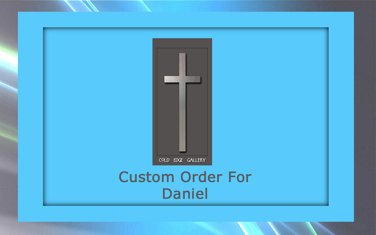 Custom order for Daniel N.