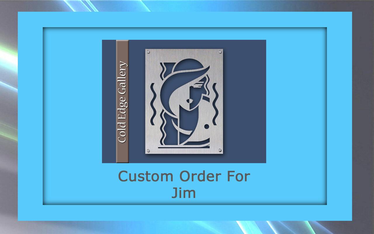 Custom order for Jim D.