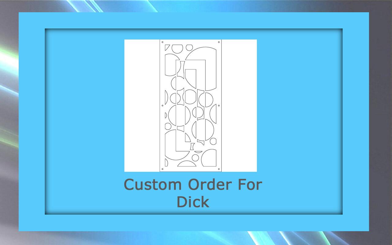 Custom order for Dick K.