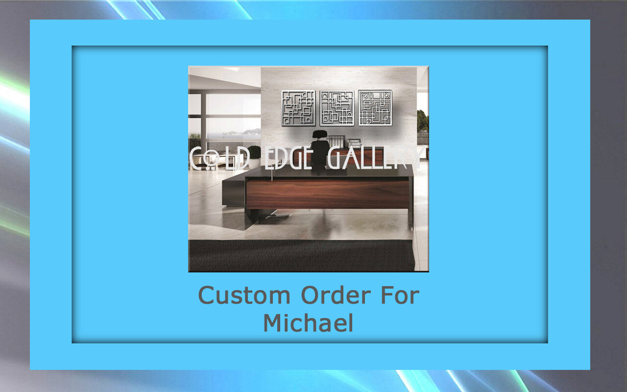 Custom order for Michael T.