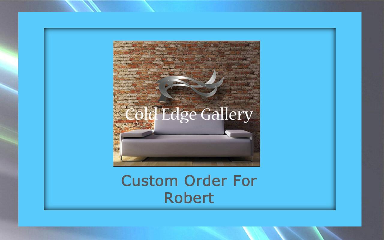 Custom order for Robert N.