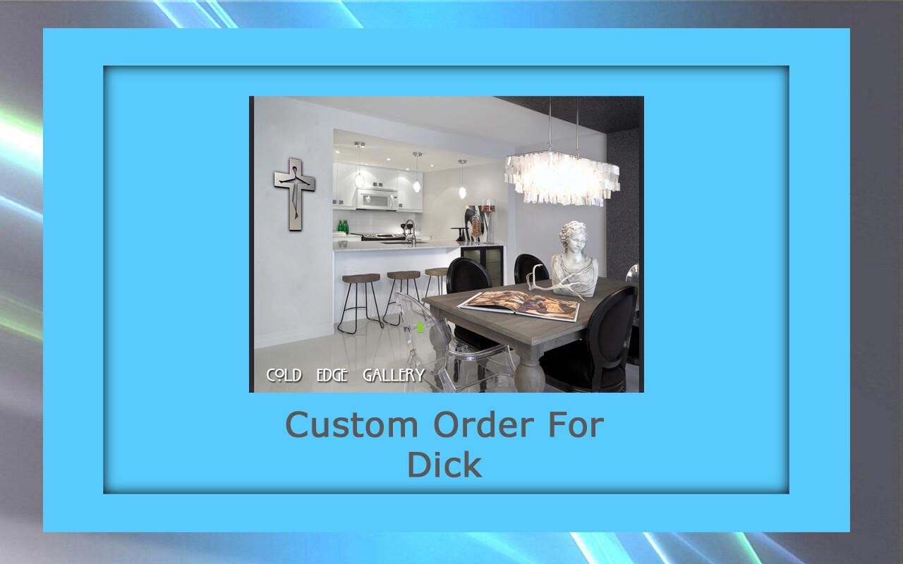 Custom order for Dick A.
