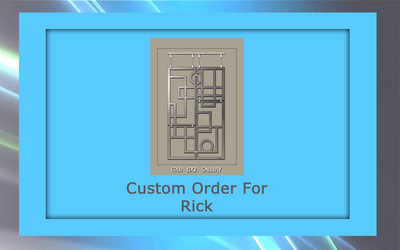 Custom order for Rick P.