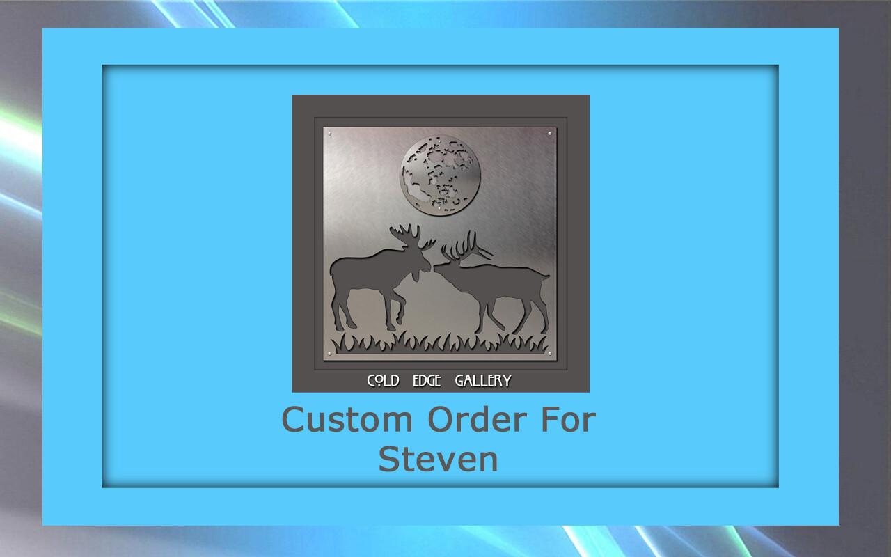 Custom order for Steven B.
