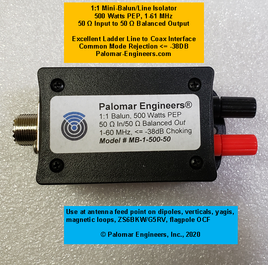 1:1 MINI-BALUN/Line Isolator, 50 Ohm input, 50 ohm Balanced Output 500 Watts PEP, 1-61 MHz, Ladder Line Interface to coax