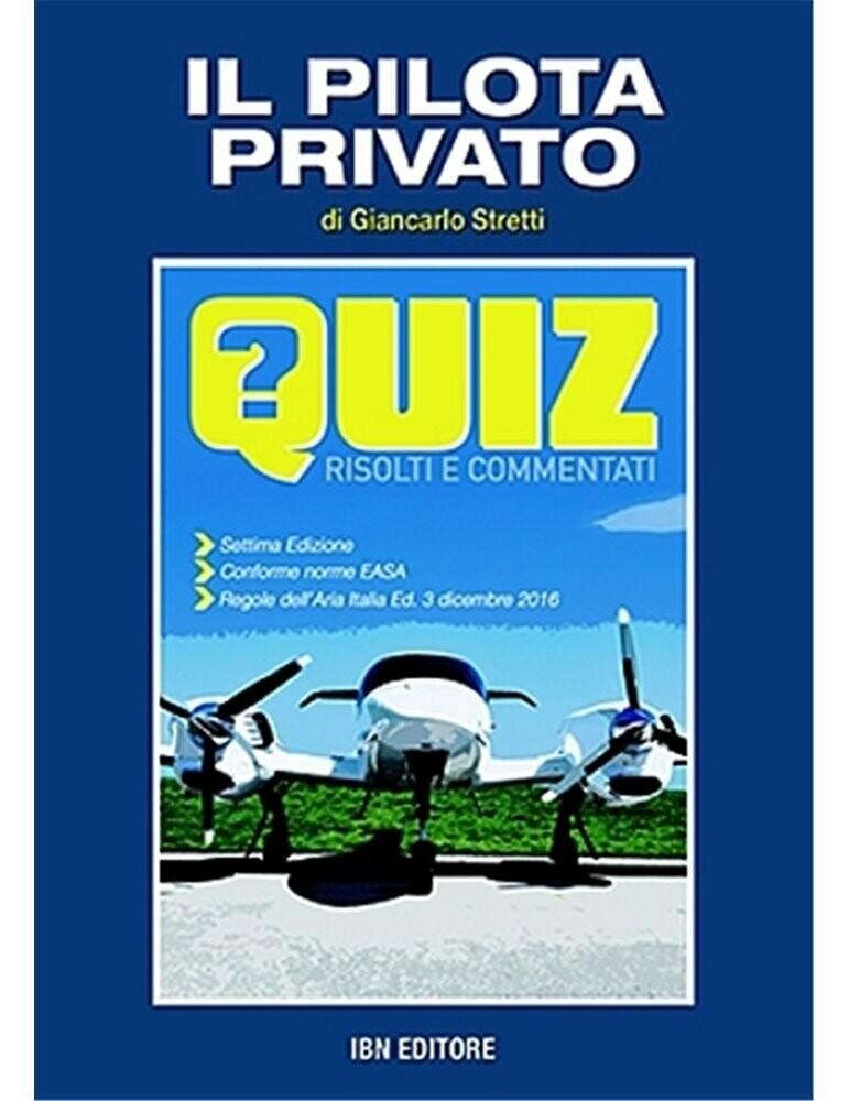 Il Pilota Privato - Quiz risolti e commentati