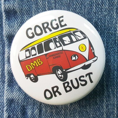 DMB Gorge or Bust Pin Back Button - 2.25