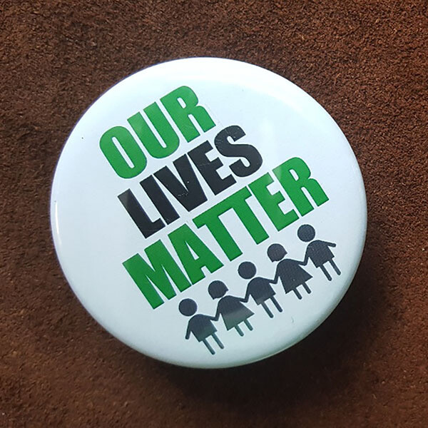 Our Lives Matter Pin Back Button - 2.25""