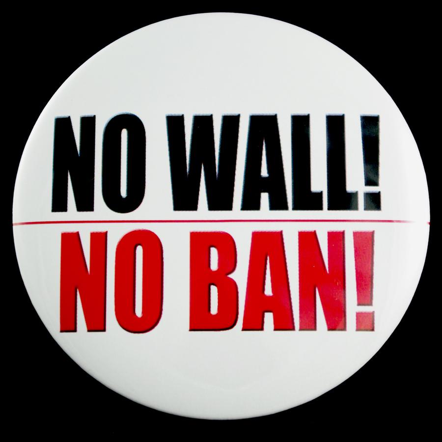 """No Wall! No Ban! 3"""" Pin-back Button"""