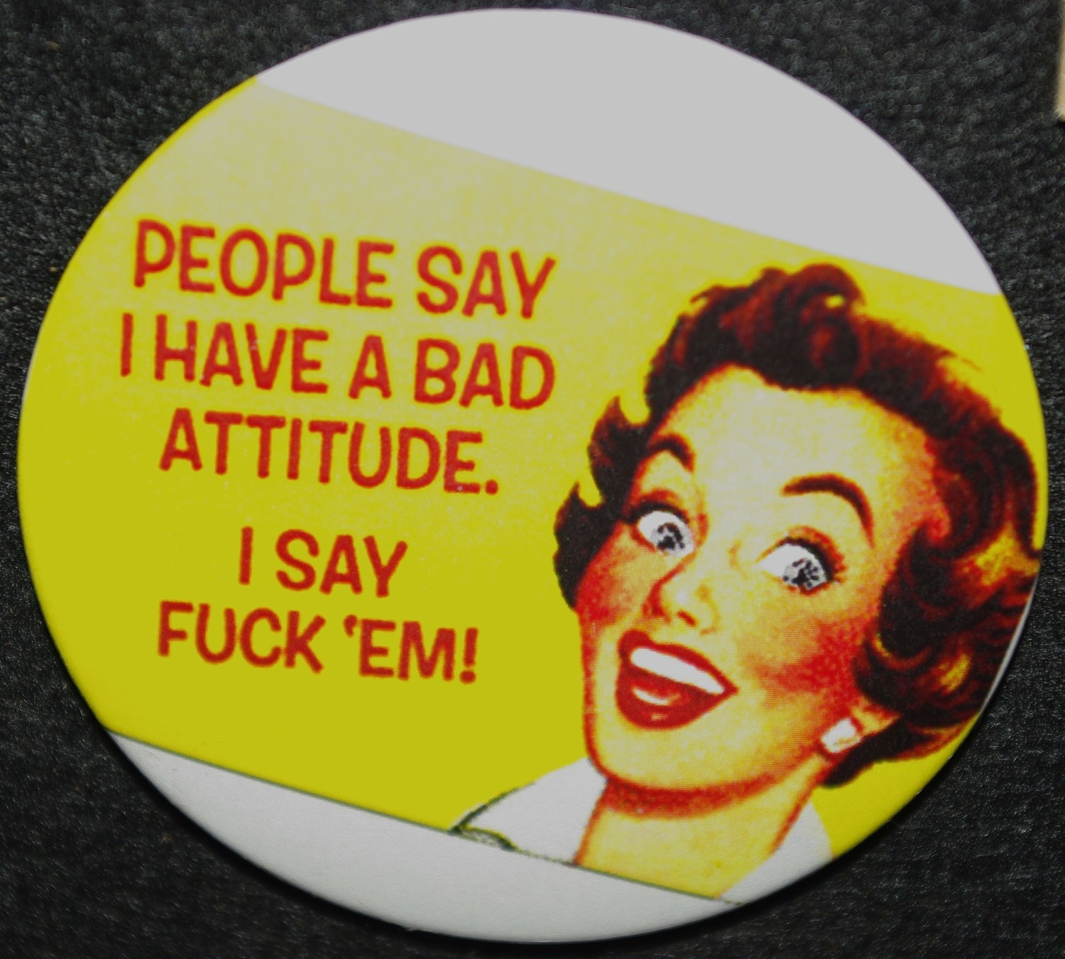 "Bad Attitude 3"" Pin-back Button"