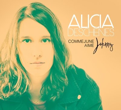 ALICIA DESCHÊNES- Comme June aime Johnny (album CD)