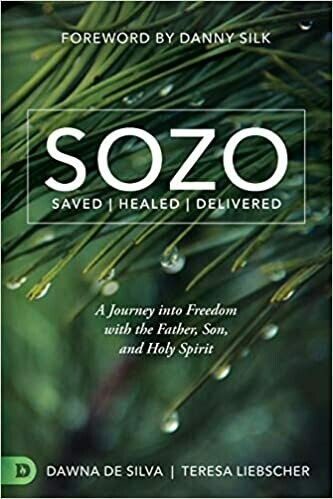 Sozo saved healed and delivered Teresa Liebscher and Dawna De silva