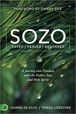 Sozo saved healed and delivered Teresa Liebscher and Dawna De silva