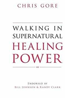 Walking in Supernatural Healing Power Chris Core