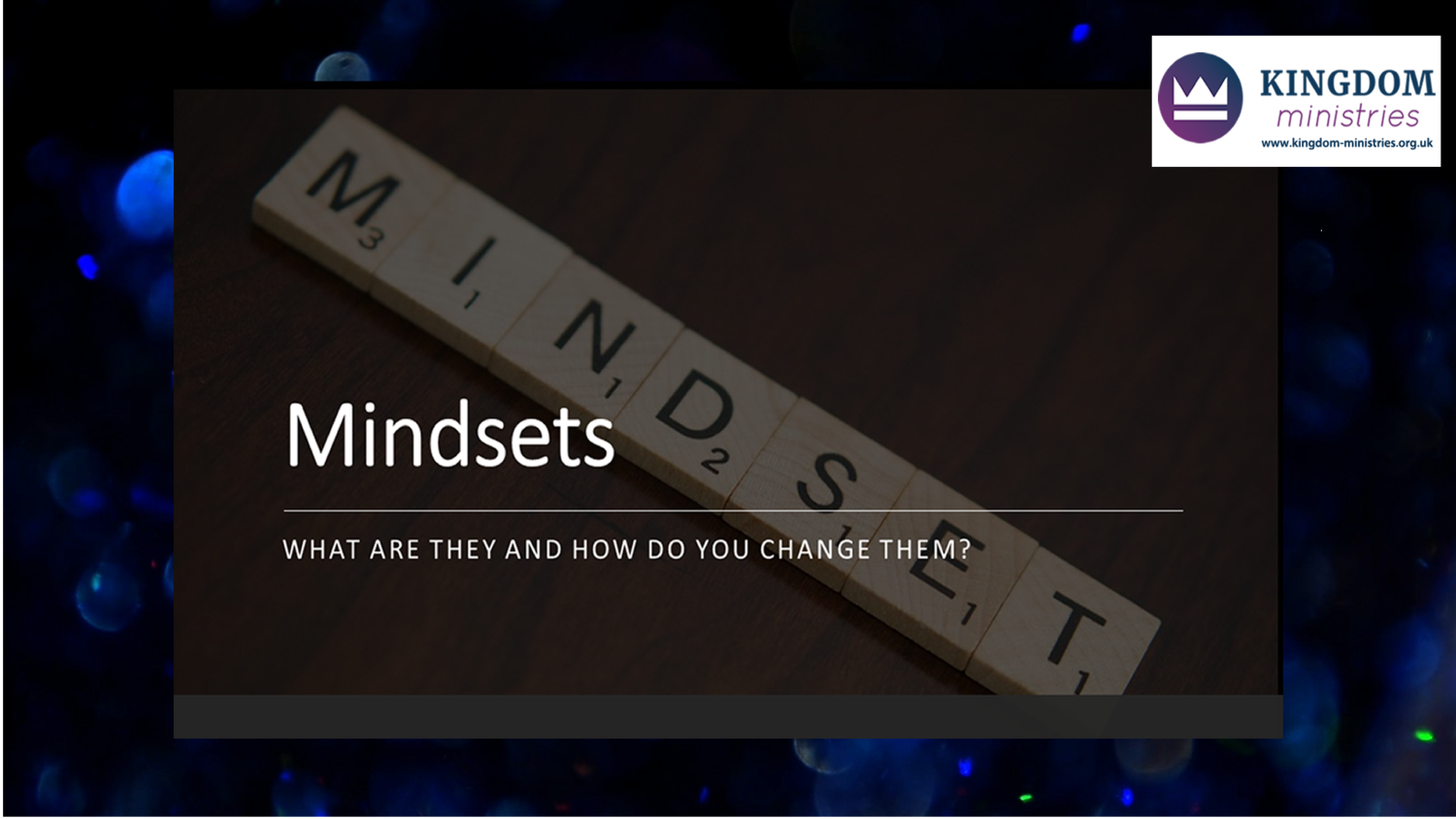 Mindsets E Course - Bring your mind, thoughts and feelings fully into the Kingdom of God.
